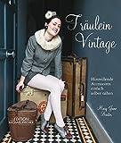 Fräulein Vintage: Hinreißende Accessoires einfach selber nähen