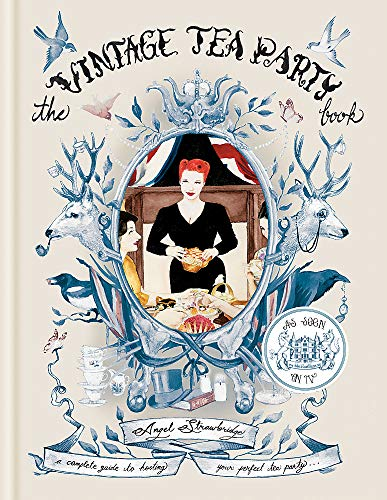 The Vintage Tea Party Book: A Complete...