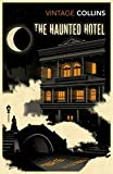 The Haunted Hotel (Vintage Classics)