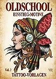 Oldschool Vol. 2 - Einstieg-Motive: Tattoo-Vorlagen