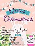 großes Ostermalbuch alles was mit Ostern zu tun hatEier Hasen mandalas Babyküken Vintage Ostern Punkt zu Punkt Zeichentrickfiguren: Osterhasen ... und Jungen I Großes Malbuch für den Osterkorb