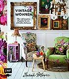 Vintage-Wohnen: Ü̈ber 50 kreative Projekte für ein stilvolles Zuhause: ܨber 50 kreative Projekte fu¨r ein stilvolles Zuhause